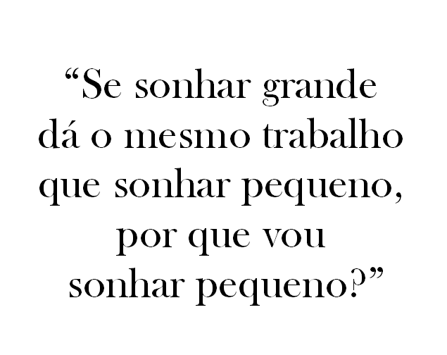 SONHAR GRANDE