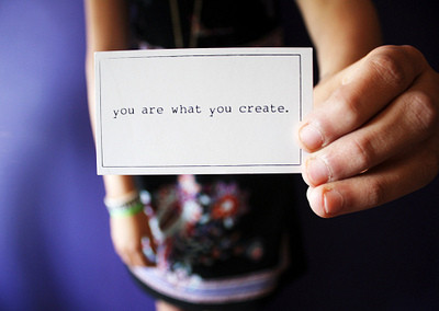 you are whta you create