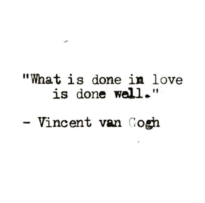 """""""O que é feito de amor, é sempre bem feito."""""""