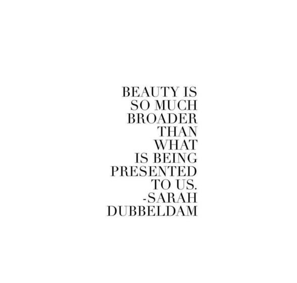 """'A beleza é muito mais ampla, mais profunda do que o que está sendo apresentado para nós."""""""